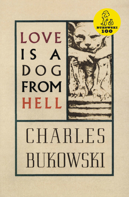 Love Is a Dog from Hell - Bukowski, Charles