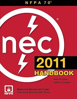 National Electrical Code 2011 Handbook - National Fire Protection Association, (National Fire Protection Association), and NFPA (National Fire Prevention Association...