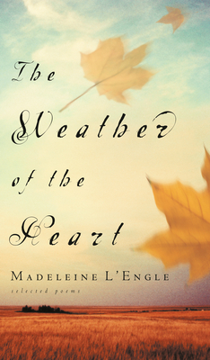 The Weather of the Heart - L'Engle, Madeleine