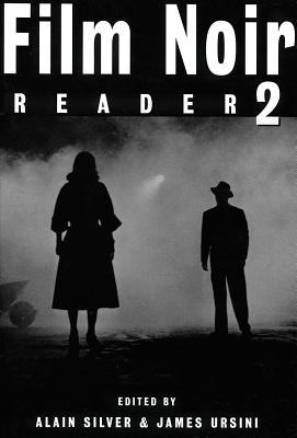 Film Noir Reader 2 - Silver, Alain (Editor), and Ursini, James (Editor)