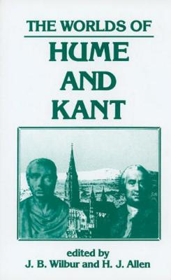 The Worlds of Hume and Kant - Wilbur, James B (Editor), and Allen, Harold J (Editor)