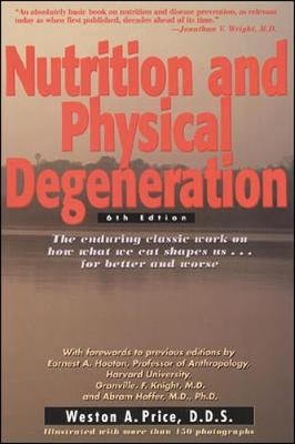 Nutrition and Physical Degeneration - Price, Weston A