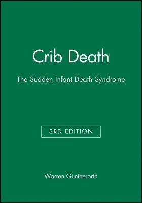 Crib Death: The Sudden Infant Death Syndrome - Guntheroth, Warren G