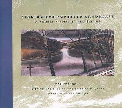 Reading the Forested Landscape: A Natural History of New England - Wessels, Tom, and Cohen, Brian D, and Zwinger, Ann H (Foreword by)