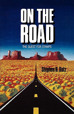 On the Road - The Quest for Stamps - Datz, Stephen R