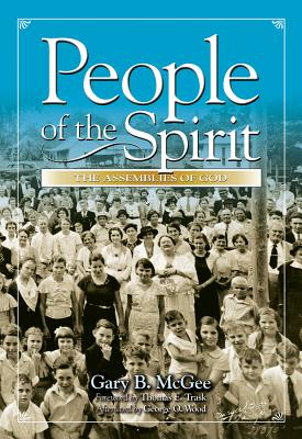 People of the Spirit - McGee, Gary B, and General Council of the Assemblies of God (Producer)