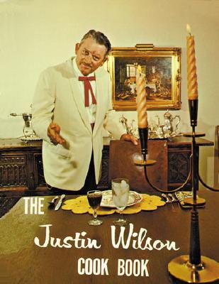 The Justin Wilson Cookbook - Wilson, Justin