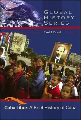 Cuba Libre: An Inclusive History - Dosal, Paul J, and Harlan Davidson Inc (Creator)