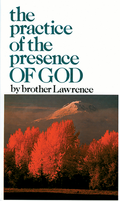 Practice of the Presence of God - Brother Lawrence, and Lawrence, Brother