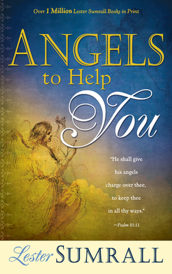 Angels to Help You - Sumrall, Lester Frank