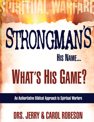 Strongman's His Name...: What's His Game? - Robeson, Jerry, Dr., and Robeson, Carol, Dr.