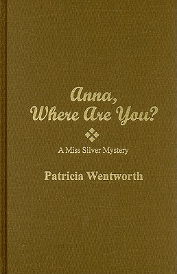 Anna, Where Are You? - Wentworth, Patricia