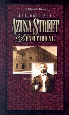 The Original Azusa St. Devotional: A Charisma Classic - Keefauver, Larry, Dr.