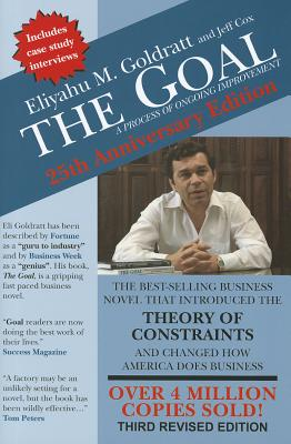 The Goal: A Process of Ongoing Improvement - Goldratt, Eliyahu M, and Cox, Jeff, and Whitford, David