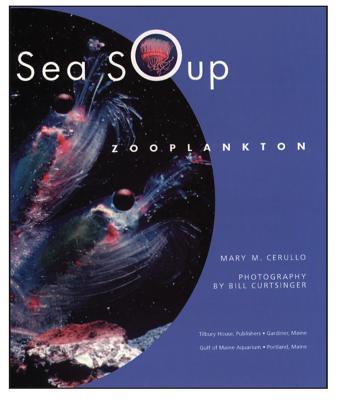 Sea Soup: Zooplankton - Cerullo, Mary M, and Curtsinger, Bill (Photographer)