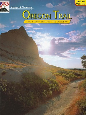 Oregon Trail: The Story Behind the Scenery - Murphy, Dan, and Van Camp, Mary L (Editor), and Ladd, Gary (Photographer)