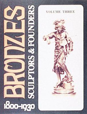 Bronzes: Sculptors & Founders 1800-1930 - Berman, Harold