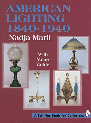 American Lighting: 1840-1940 - Maril, Nadja