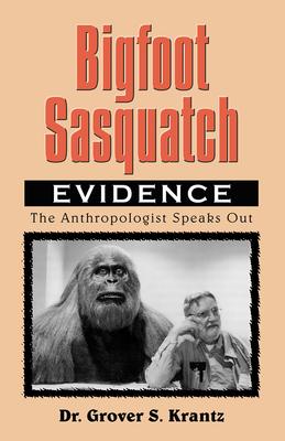 Bigfoot Sasquatch Evidence - Krantz, Grover S