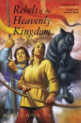 Rebels of the Heavenly Kingdom - Paterson, Katherine