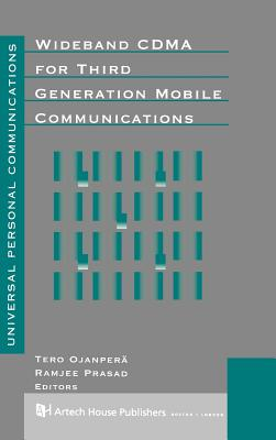 Wideband Cdma for Third Generation Mobile Communications - Ojanpera, Tero (Editor), and Prasad, Ramjee (Editor)