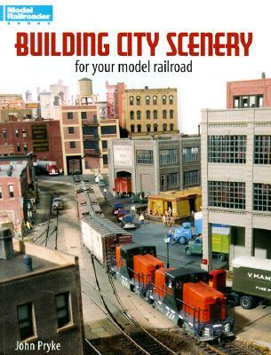 Building City Scenery: For Your Model Railroad - Pryke, John