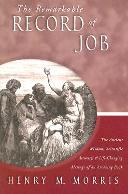 The Remarkable Record of Job - Morris, Henry