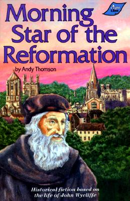 Morning Star of the Reformation - Thomson, Andy, and Thomspon, Andy, and Sidwell, Mark (Editor)