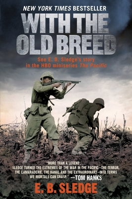 With the Old Breed: At Peleliu and Okinawa - Sledge, Eugene B