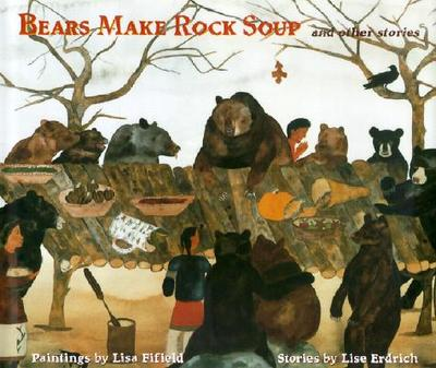 Bears Make Rock Soup and Other Stories -
