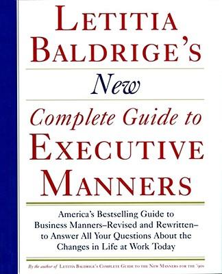Letitia Balderige's New Complete Guide to Executive Manners - Baldrige, Letitia