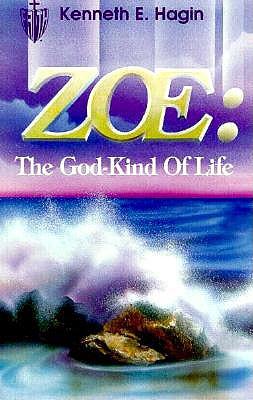 Zoe: The God Kind of Life - Hagin, Kenneth E