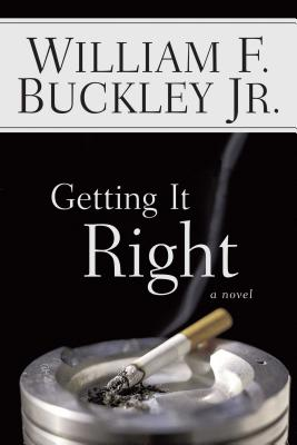 Getting It Right - Buckley, William F, Jr.