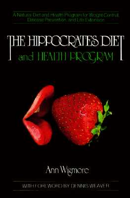 The Hippocrates Diet and Health Program - Wigmore, Ann