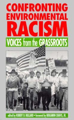 Confronting Environmental Racism: Voices from the Grassroots - Bullard, Robert D (Editor), and Wright, Beverly (Editor), and Chavis, Benjamin F (Designer)