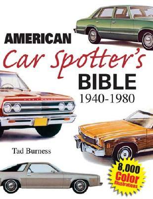 American Car Spotter's Bible 1940-1980 - Burness, Tad