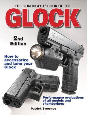 The Gun Digest Book of the Glock - Sweeney, Patrick