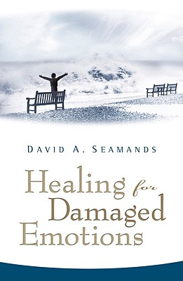 Healing for Damaged Emotions - Seamands, David A, and Collins, Gary R, PH.D. (Foreword by)