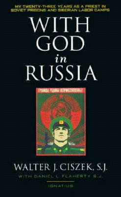 With God in Russia - Ciszek, Walter