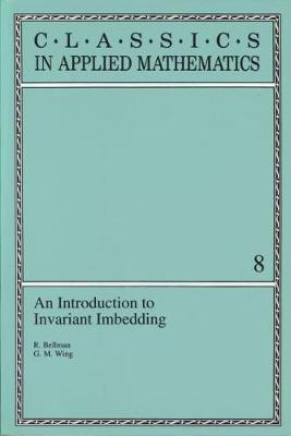An Introduction to Invariant Imbedding - Bellman, Richard Ernest, and Bellman, R, and Wing, G M