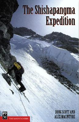 The Shishapangma Expedition - Scott, Doug, and Macintyre, Alex