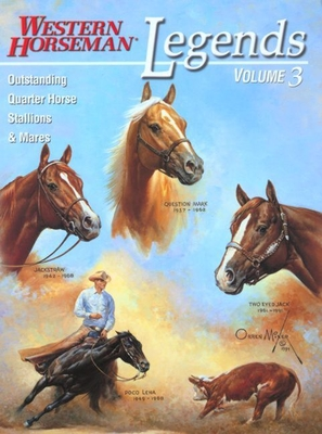 Legends: Outstanding Quarter Horse Stallions and Mares - Holmes, Frank, and Gold, Alan, and Harrison, Sally, Aia