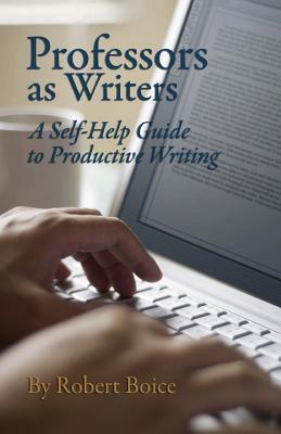 Professors as Writers - Boice, Robert