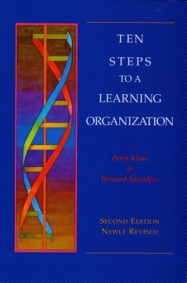 Ten Steps to a Learning Organization - Revised - Saunders, Bernard, and Kline, Peter