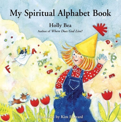 My Spiritual Alphabet Book - Bea, Holly