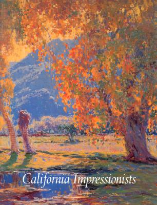 California Impressionists - Landauer, Susan, Ph.D., and Stern, Jean, and Keyes, Donald D