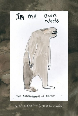 In Me Own Words: The Autobiography of Bigfoot -