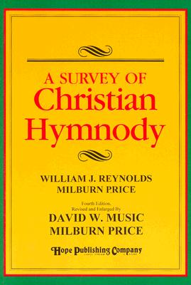 A Survey of Christian Hymnody - Reynolds, William Jensen