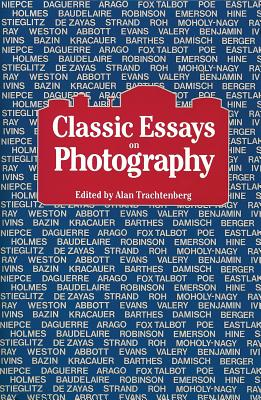 Classic Essays on Photography - Trachtenberg, Alan (Editor)