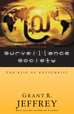 Surveillance Society: The Rise of Antichrist - Jeffrey, Grant R, Dr., and Jeffrey